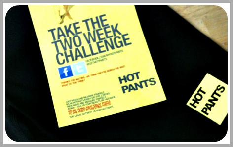 Hot Pants 2 week challenge
