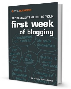 probloggers first week of blogging ebook