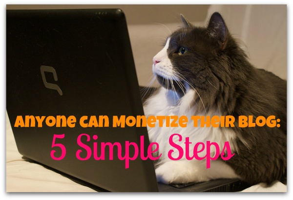 Anyone can monetize their blog: 5 Simple Steps