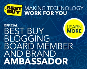 Best Buy Blogging Board Member and Brand Ambassador