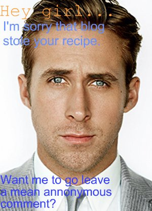 "Ryan Gosling ""Hey Girl"" humor - Food Bloggers Husband"