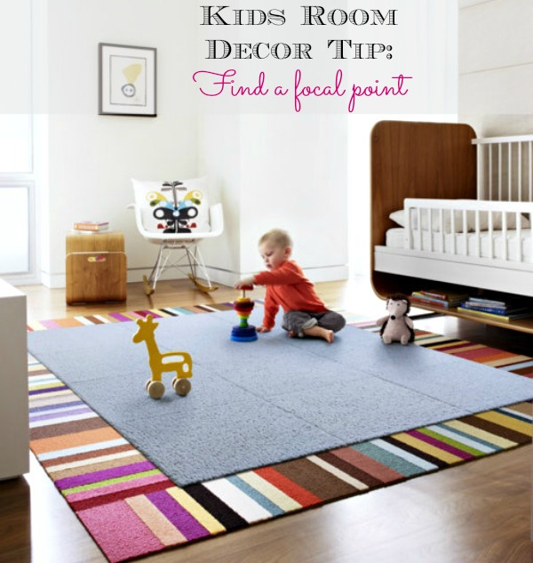 Kids Room Decor Tips: Find a focal point