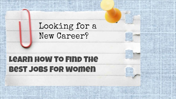 How to find the best jobs for women