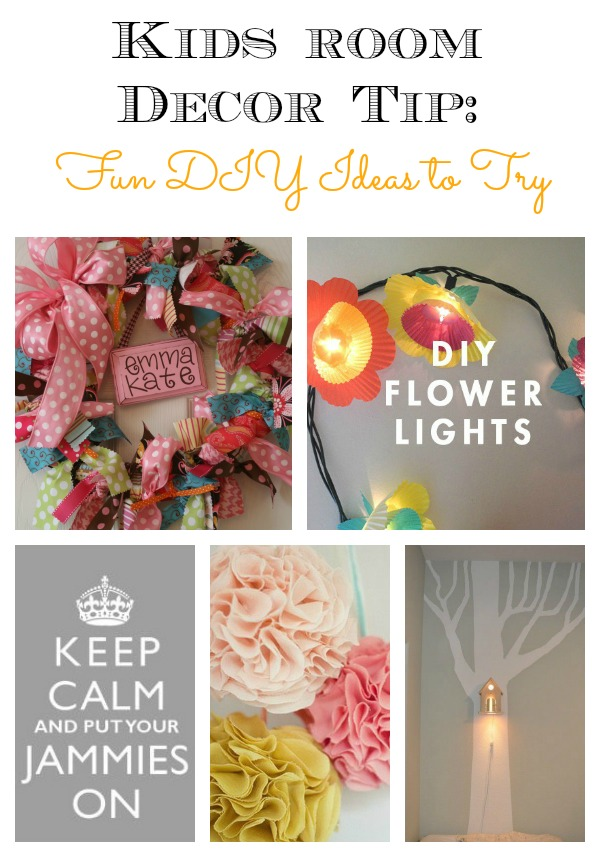 Kids Room Decor Tip FUn DIY Ideas to Try