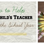How to Help & Support Your Child's Teacher this School Year