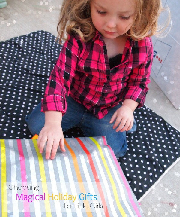 Choosing Magical Holiday Gifts for Little Girls