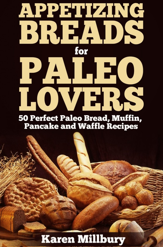 Paleo breads - Yes, you can still have your favorite breads, muffins, and pancakes on the Paleo diet!