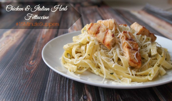 Chicken and Italian Herb Fettuccine Recipe - #15MinuteSuppers