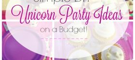 Simple DIY Unicorn Party Ideas on a Budget