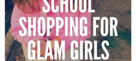Back to School Shopping Tips for Glam Girls